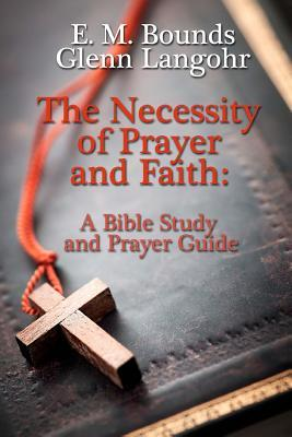 The Necessity of Prayer and Faith