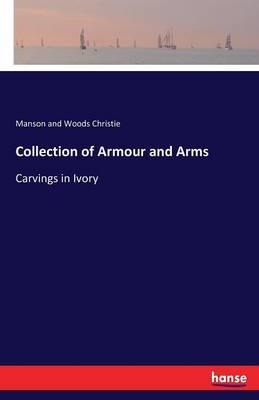 Collection of Armour and Arms