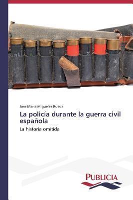 La policía durante la guerra civil española