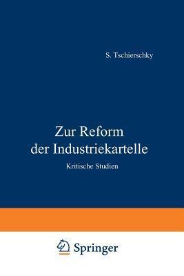 Zur Reform Der Industriekartelle