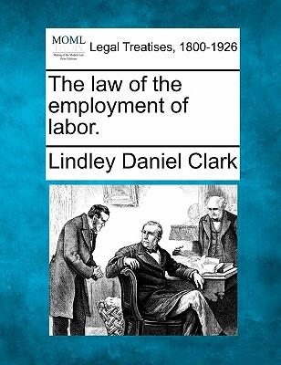 The Law of the Employment of Labor.
