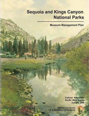 Sequoia and Kings Canyon National Parks Museum Management Plan