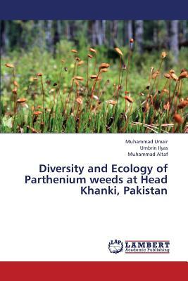 Diversity and Ecology of Parthenium weeds at Head Khanki, Pakistan
