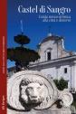 Castel di Sangro. Guida storico-artistica