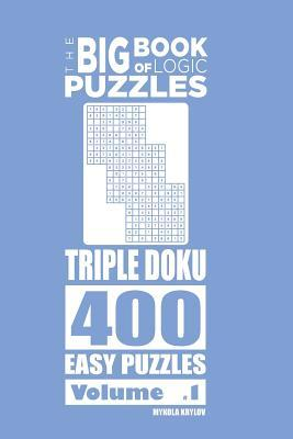 The Big Book of Logic Puzzles - Triple Doku 400 Easy (Volume 1)