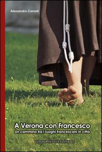 A Verona con Francesco. Un cammino tra i luoghi francescani in città
