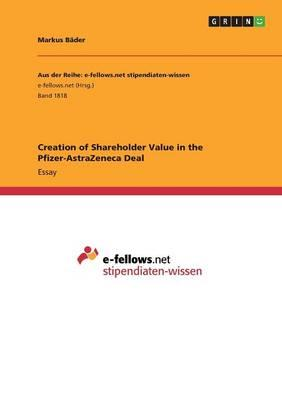 Creation of Shareholder Value in the Pfizer-AstraZeneca Deal