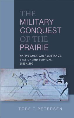 The Military Conquest of the Prairie