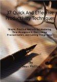 37 Quick and Effective Productivity Techniques
