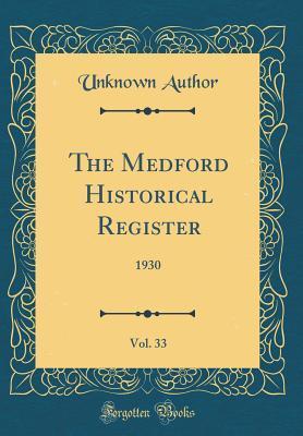The Medford Historical Register, Vol. 33