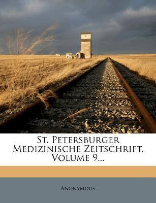St. Petersburger Medizinische Zeitschrift, Volume 9...