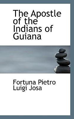 The Apostle of the Indians of Guiana