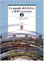 Le parole del diritto e dell'economia. Manuale. Per gli Ist. tecnici e professionali
