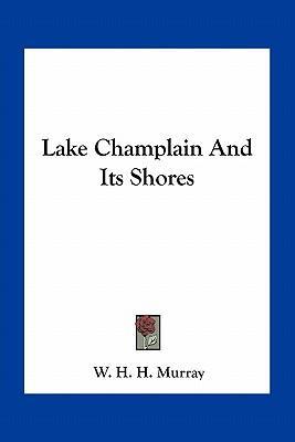 Lake Champlain and Its Shores