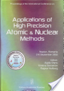 Proceedings of the International Conference on Applications of High Precision Atomic and Nuclear Methods