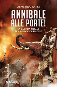 Annibale alle porte! La guerra totale tra Roma e Cartagine