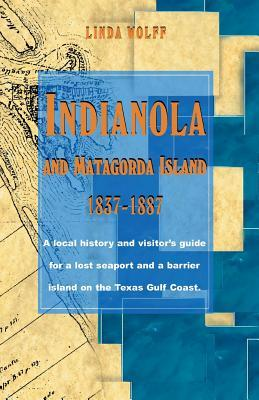 Indianola and Matagorda Island, 1837-1887