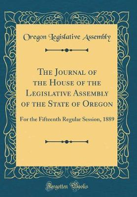 The Journal of the House of the Legislative Assembly of the State of Oregon