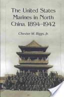 The U.S. Marines in North China, 1894-1942