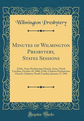 Minutes of Wilmington Presbytery, States Sessions