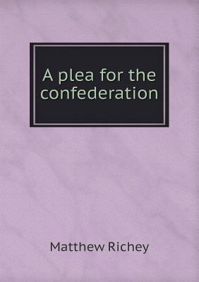 A Plea for the Confederation