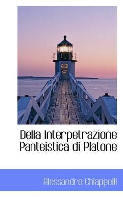 Della Interpetrazione Panteistica Di Platone