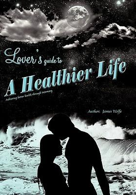 Lover's Guide to a Healthier Life