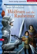 Wolfram und die Raubritter