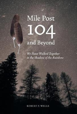 Mile Post 104 and Beyond