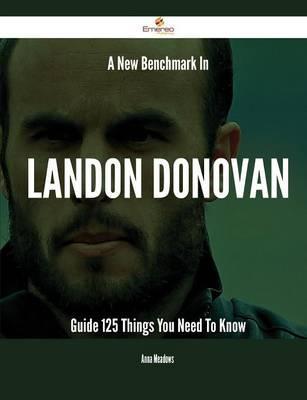 A New Benchmark in Landon Donovan Guide