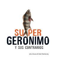 Super Gerónimo y sus contrarios