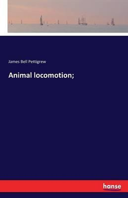 Animal locomotion;
