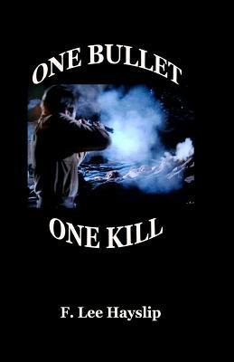 One Bullet! One Kill!