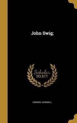 JOHN SWIG