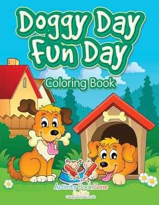Doggy Day Fun Day Coloring Book