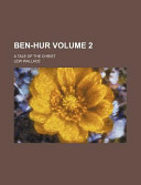 Ben-Hur Volume 2; A Tale of the Christ