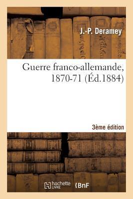 Guerre Franco-Allemande, 1870-71 3e Édition Augmentee