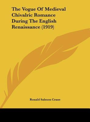 The Vogue of Medieval Chivalric Romance During the English Renaissance (1919)