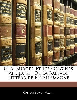 G. A. Burger Et Les Origines Anglaises de La Ballade Littraire En Allemagne