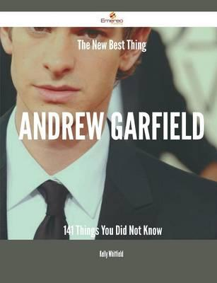 The New Best Thing Andrew Garfield