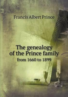 The Genealogy of the Prince Family from 1660 to 1899
