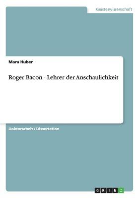 Roger Bacon - Lehrer der Anschaulichkeit