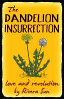 The Dandelion Insurrection