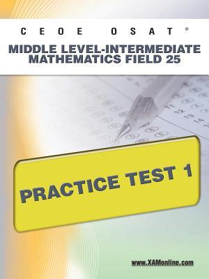 Ceoe Osat Middle Level-intermediate Mathematics Field 25 Practice Test 1