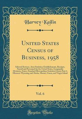 United States Census of Business, 1958, Vol. 6