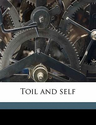 Toil and Self
