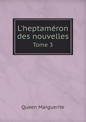 L'Heptameron Des Nouvelles Tome 3