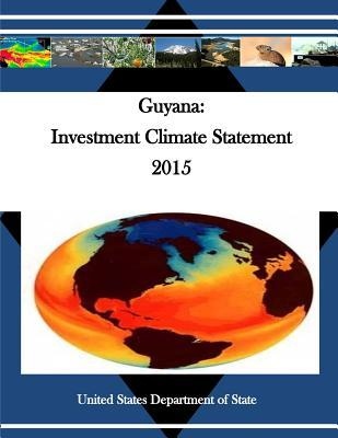 Guyana Investment Climate Statement 2015