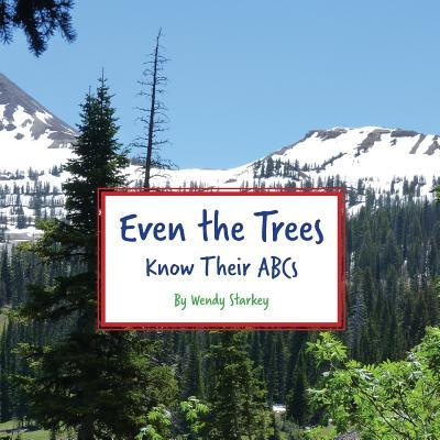 Even The Trees Know Their ABC's