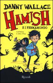 Hamish e i fermamond...